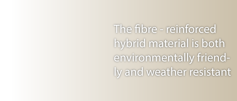 the fibre reinforced hybrid material is both environmentally friendly and weather resistant